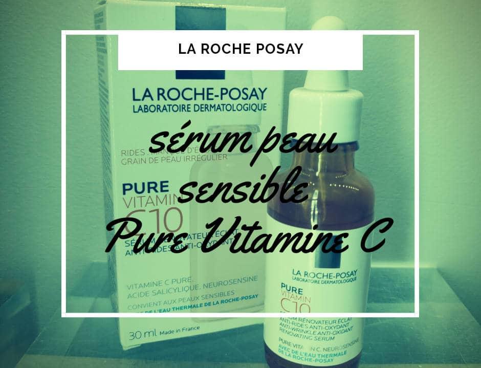 avis serum vitamine c larocheposay