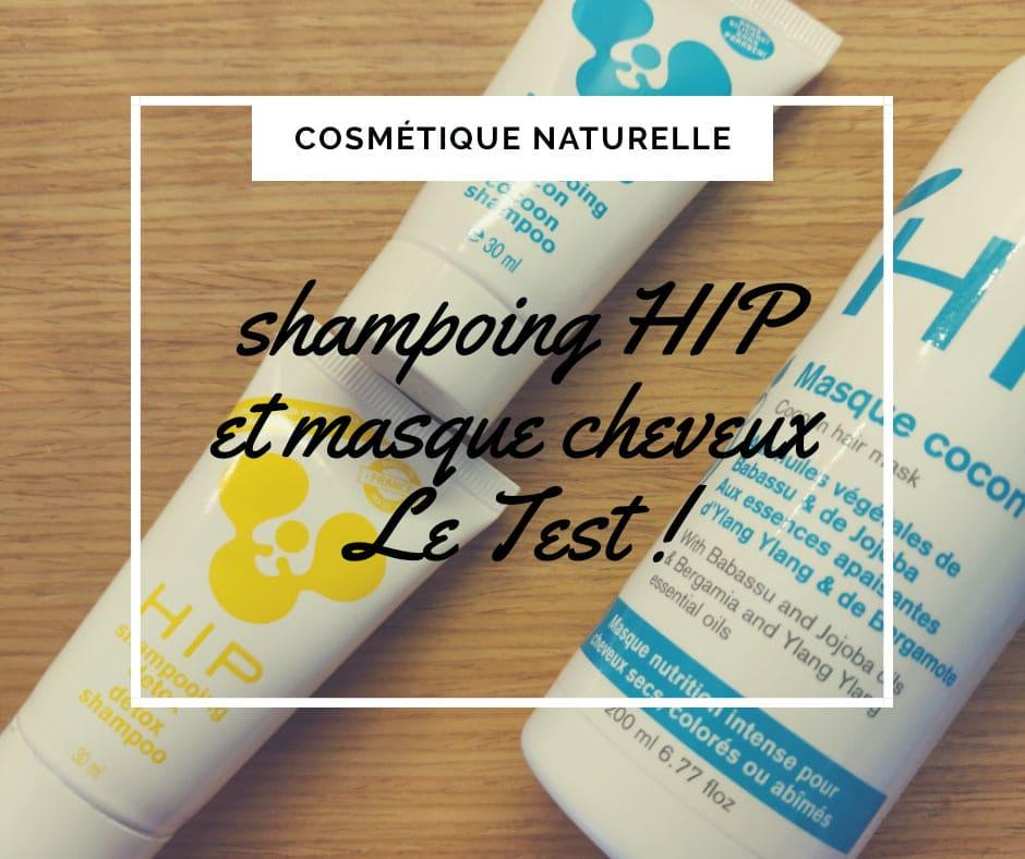 avis beauté shampoing HIP naturel végétal et masque cheveux cuir chevelu irrité aux plantes