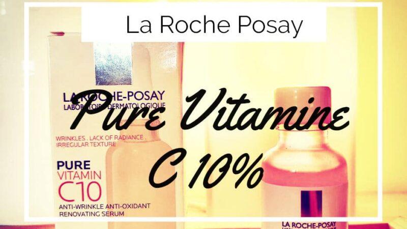 La Vitamine C pour une jolie peau: PureVitaminC10 La Roche-Posay