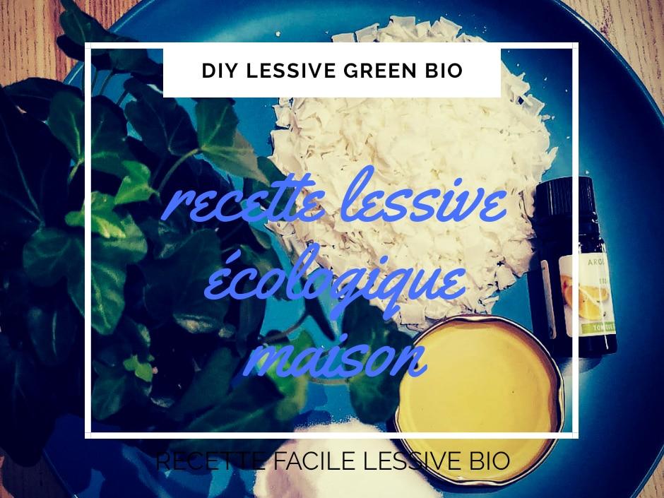 DIY green / recette lessive maison facile naturelle bio