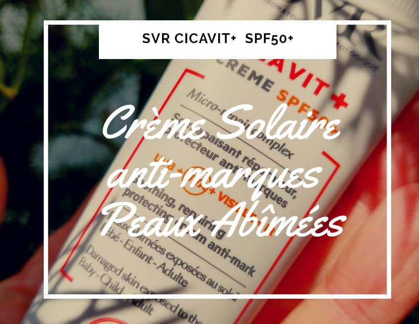 Crème solaire CICAVIT+ SVR protecteur cicatrice, tatouage, irritation SPF50